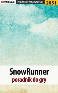 SnowRunner - poradnik do gry - Dariusz