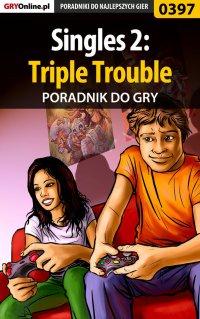 Singles 2: Triple Trouble - poradnik do gry - Malwina