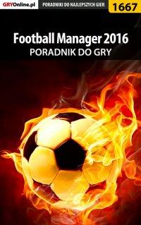 Football Manager 2016 - poradnik do gry - Norbert