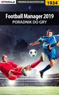 Football Manager 2019 - poradnik do gry - Łukasz