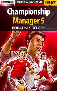 Championship Manager 5 - poradnik do gry - Artur