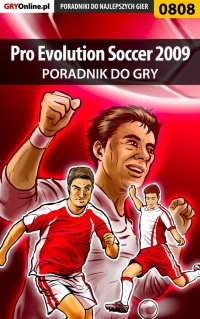 Pro Evolution Soccer 2009 - poradnik do gry - Maciej