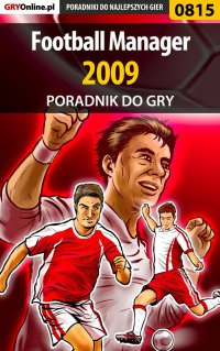 Football Manager 2009 - poradnik do gry - Damian
