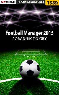 Football Manager 2015 - poradnik do gry - Amadeusz