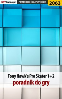 Tony Hawk's Pro Skater 1+2 - poradnik do gry - Natalia