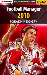 Football Manager 2010 - poradnik do gry - Maciej