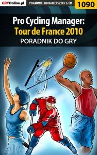 Pro Cycling Manager: Tour de France 2010 - poradnik do gry - Amadeusz