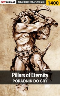 Pillars of Eternity - poradnik do gry - Patryk Greniuk