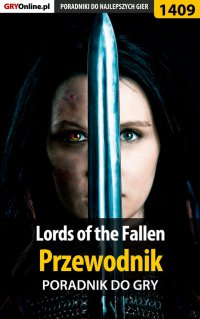 Lords of the Fallen - przewodnik do gry - Michał Chwistek