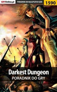 Darkest Dungeon - poradnik do gry - Patryk