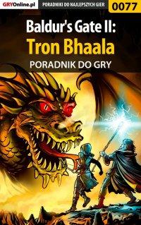 Baldur's Gate II: Tron Bhaala - poradnik do gry - Tomasz Cisłowski