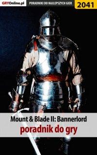 Mount and Blade 2 Bannerlord - poradnik do gry - Radosław Wasik