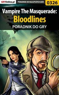 Vampire The Masquerade: Bloodlines - poradnik do gry - Krzysztof Gonciarz