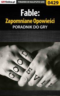 Fable: Zapomniane Opowieści - poradnik do gry - Krzysztof Gonciarz
