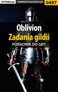 Oblivion - zadania gildii - poradnik do gry - Krzysztof Gonciarz