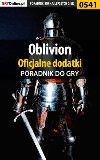 Oblivion - oficjalne dodatki - poradnik do gry - Krzysztof Gonciarz