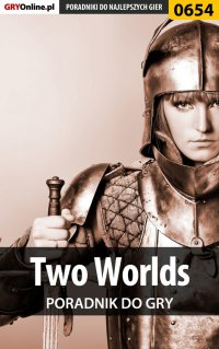 Two Worlds - poradnik do gry - Krzysztof Gonciarz