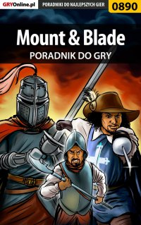 Mount  Blade - poradnik do gry - Piotr