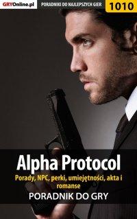 Alpha Protocol - porady, NPC, perki, umiejętności, akta, romanse - Jacek