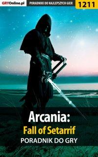 Arcania: Fall of Setarrif - poradnik do gry - Michał