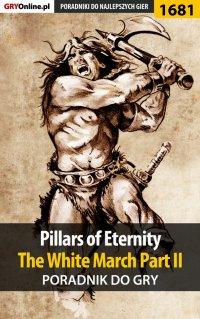 Pillars of Eternity: The White March Part II - poradnik do gry - Patryk