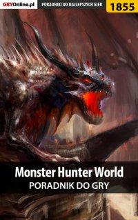 Monster Hunter World - poradnik do gry - Grzegorz