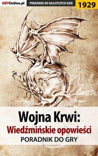 Wojna Krwi: Wiedźmińskie Opowieści - poradnik do gry - Łukasz