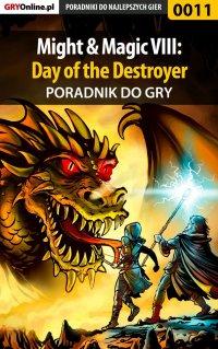 Might  Magic VIII: Day of the Destroyer - poradnik do gry - Wojciech