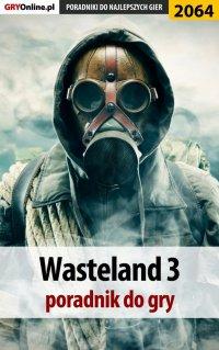 Wasteland 3 - poradnik do gry - Agnieszka