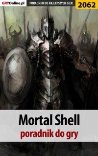 Mortal Shell - poradnik do gry - Dawid Lubczyński