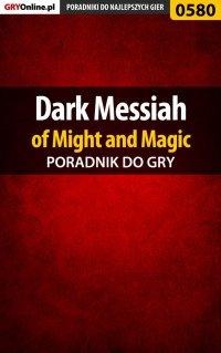 Dark Messiah of Might and Magic - poradnik do gry - Mariusz