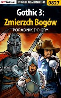 Gothic 3: Zmierzch Bogów - poradnik do gry - Marcin