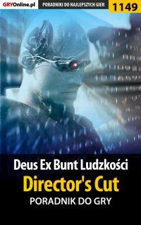 Deus Ex: Bunt Ludzkości - Director's Cut - poradnik do gry - Jacek