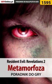 Resident Evil: Revelations 2 - Metamorfoza - poradnik do gry - Norbert