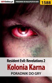 Resident Evil: Revelations 2 - Kolonia Karna - poradnik do gry - Norbert