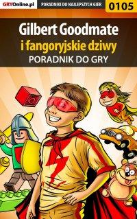 Gilbert Goodmate fangoryjskie dziwy - poradnik do gry - Piotr