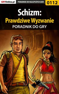 Schizm: Prawdziwe Wyzwanie - poradnik do gry - Bolesław