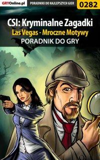 CSI: Kryminalne Zagadki Las Vegas - Mroczne Motywy - poradnik do gry - Daniel