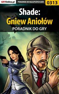 Shade: Gniew Aniołów - poradnik do gry - Piotr