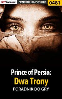 Prince of Persia: Dwa Trony - poradnik do gry - Marek