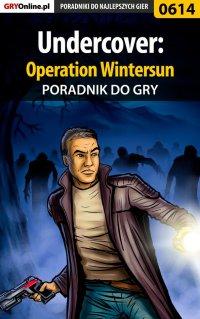 Undercover: Operation Wintersun - poradnik do gry - Katarzyna