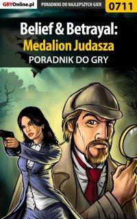 Belief  Betrayal: Medalion Judasza - poradnik do gry - Marek