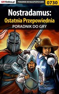 Nostradamus: Ostatnia Przepowiednia - poradnik do gry - Bartosz