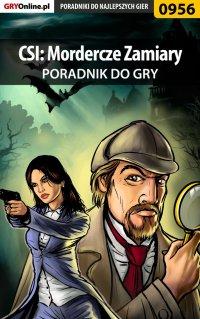 CSI: Mordercze Zamiary - poradnik do gry - Jacek