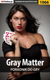 Gray Matter - poradnik do gry -