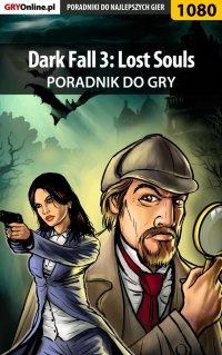 Dark Fall 3: Lost Souls - poradnik do gry - Maciej
