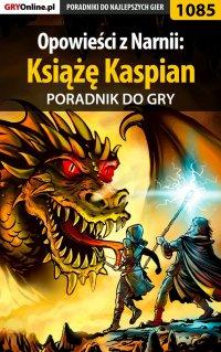 Opowieści z Narnii: Książę Kaspian - poradnik do gry - Amadeusz