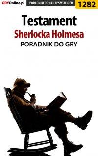 Testament Sherlocka Holmesa - poradnik do gry -