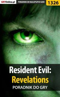 Resident Evil: Revelations - poradnik do gry - Michał