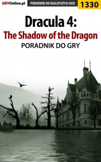 Dracula 4: The Shadow of the Dragon - poradnik do gry - Antoni